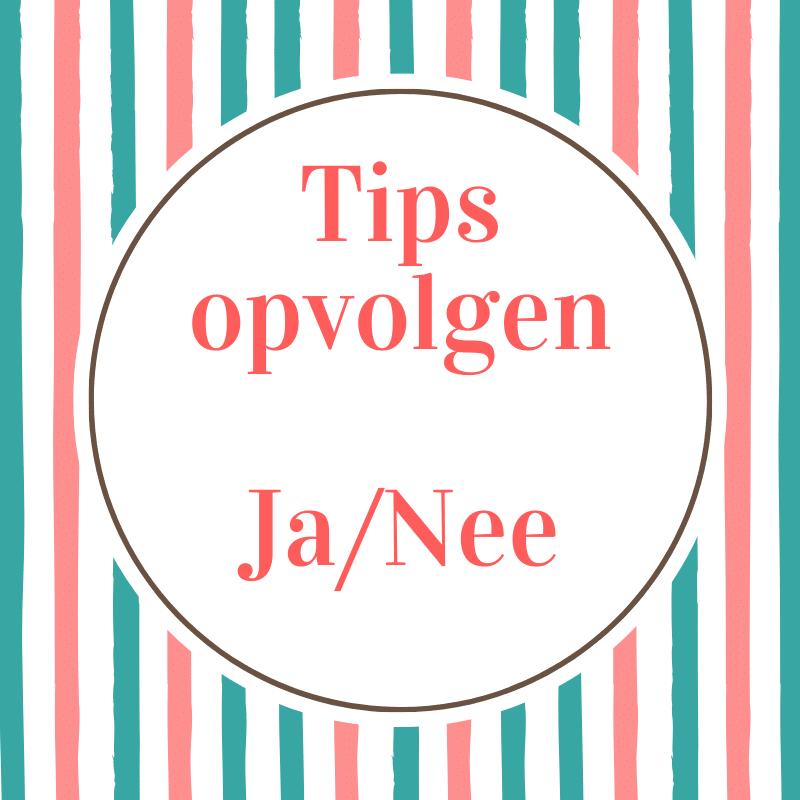 Blog tips opvolgen Ja_Nee